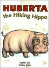 Huberta the Hiking Hippo (Literacy 2000 Stage 7) - Daphne Cox, Melissa Webb
