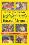 How to Grow Vegetables and Fruits by the Organic Method - J.I. Rodale