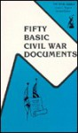 Fifty Basic Civil War Documents - Henry Steele Commager