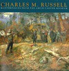Charles M. Russell: Masterpieces from the Amon Carter Museum - Rick Stewart