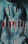 Lincoln Hospital (Trauma Series Book 1) - Cassia Brightmore, Deliciously Wicked Editing Services, Eric Battershell