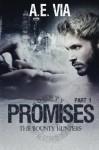Promises: Part I (The Bounty Hunters) (Volume 1) - A.E. Via, Tina Adamski, Jay Aheer