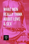 What Men Really Think About Love & Sex - January Nelson, Thought Catalog