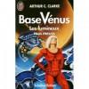 Les Lumineux (Base Vénus, t. 6) - Arthur C. Clarke, Paul Preuss