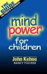 Mind Power for Children - John Kehoe, Carla Heslop, Nancy Fischer
