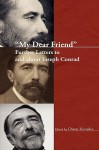 My Dear Friend: Further Letters to and about Joseph Conrad. - Owen Knowles
