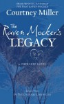 The Raven Mocker's Legacy (The Cherokee Chronicles) - Courtney Miller