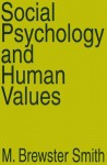 Social Psychology and Human Values - M. Brewster Smith