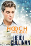 Hooch and Cake (Special Delivery) - Heidi Cullinan