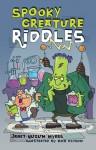 Spooky Creature Riddles - Janet Nuzum Myers, Bob Ostrom