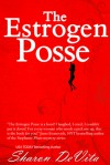 The Estrogen Posse - Sharon De Vita