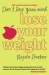 Don't lose your mind, lose your weight - Rujuta Diwekar, Kareena Kapoor