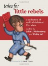 Tales for Little Rebels: A Collection of Radical Children's Literature - Julia L. Mickenberg, Philip Nel