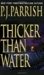 Thicker Than Water - P.J. Parrish