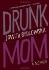 Drunk Mum - Jowita Bydlowska