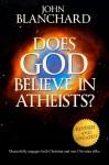 Does God Believe in Atheists? - John Blanchard, Sinclair B. Ferguson
