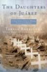The Daughters of Juarez: A True Story of Serial Murder South of the Border - Teresa Rodriguez, Diana Montané, Diana Montan, Lisa Pulitzer