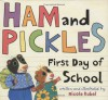 Ham and Pickles: First Day of School - Nicole Rubel