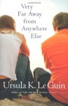 A Very Long Way From Anywhere Else: A Novel - Ursula K. Le Guin