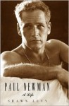 Paul Newman: A Life - Shawn Levy