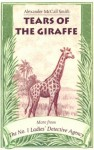 Tears of the Giraffe (No. 1 Ladies' Detective Agency, #2) - Alexander McCall Smith