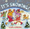 It's Snowing! - Gail Gibbons