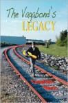 The Vagabond's Legacy - Charles Bice