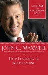 Keep Learning to Keep Leading: Lesson 14 from Leadership Gold - John Maxwell