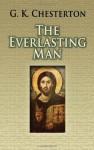 The Everlasting Man (Dover Books on Western Philosophy) - G.K. Chesterton