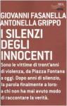 I silenzi degli innocenti - Giovanni Fasanella, Antonella Grippo