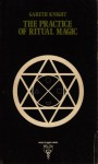 The practice of ritual magic - Gareth Knight