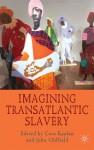 Imagining Transatlantic Slavery - Cora Kaplan, John Oldfield