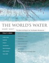 The World's Water 2006-2007: The Biennial Report on Freshwater Resources - Peter H. Gleick, David Katz, Heather Cooley, Gary H. Wolff, Meena Palaniappan, Andrea Samulon, Emily Lee, Jason Morrison