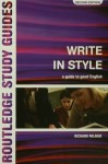 Write in Style: A guide to good English - Richard Palmer