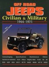 Off-Road Jeeps: Civilian & Military 1944-1971 - R.M. Clarke