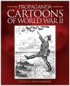 Propaganda Cartoons of World War II - Tony Husband