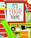 It's Your Room: A Decorating Guide for Real Kids - Janice Weaver, Frieda Wishinsky, Claudia Davila