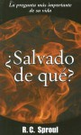 Salvado de Que? = Saved from What? - R.C. Sproul