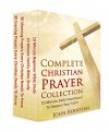 Prayer: Complete Bible Study and Prayer Series: 10 Minute Daily Devotionals to Deepen Your Faith - John Bernthal, Prayer, Bible Study