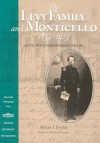 Levy Family and Monticello, 1834-1923: Saving Thomas Jefferson's House - Melvin I. Urofsky