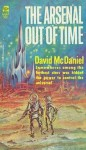 The Arsenal Out of Time - David McDaniel