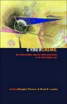 Cybercrime: Security and Surveillance in the Information Age - Douglas Thomas, Brian D. Loader