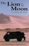 The Lion in the Moon: Two Against the Sahara - Babs Suzanne Harrison, Staefan E. Rada, E. Staefan