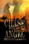 Chase For An Angel [The Hastings Saga Book 1] - Christy Poff