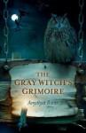 The Gray Witch's Grimoire - Amythyst Raine-Hatayama