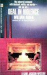 Deal in Violence - William Arden