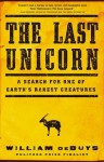 The Last Unicorn: A Search for One of Earth's Rarest Creatures - William deBuys