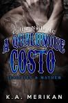 A qualunque costo - Coffin Nails MC (gay romance, erotico) (Sex & Mayhem IT Vol. 2) - K.A. Merikan, Martina Nealli