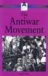 The Antiwar Movement (American Social Movements) - Bruce S. Glassman, Bonnie Szumski
