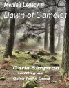 Merlin's Legacy -- Dawn of Camelot - Carla Simpson, Quinn Taylor Evans
